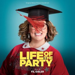 Life of the Party Soundtrack (Fil Eisler) - Carátula