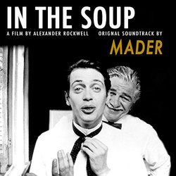 In the Soup Soundtrack (Mader ) - Carátula