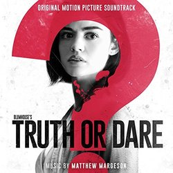 Truth or Dare Soundtrack (Matthew Margeson) - CD cover