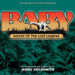 Baby: Secret of the Lost Legend Soundtrack (Jerry Goldsmith) - CD cover