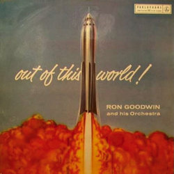 Out Of This World! - Ron Goodwin Soundtrack (Ron Goodwin) - CD cover