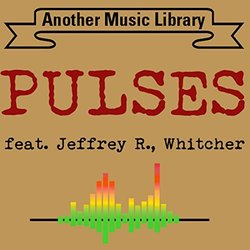 Pulses Bande Originale (Whitcher Another Music Library feat. Jeffrey R.) - Pochettes de CD