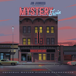 Mystery Train - John Lurie, Various Artists - 22/06/2018