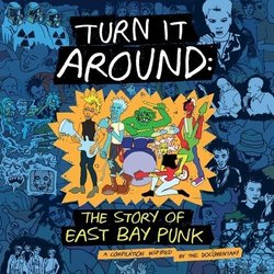 Turn It Around: Story Of East Bay Punk - Various Artists - 22/06/2018
