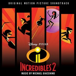 Incredibles 2 - Michael Giacchino - 29/06/2018