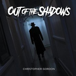 Out of the Shadows - Christopher Gordon - 28/06/2018