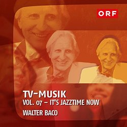ORF-TVmusik Vol.07 - It's Jazztime Now Soundtrack (Walter Baco) - CD-Cover