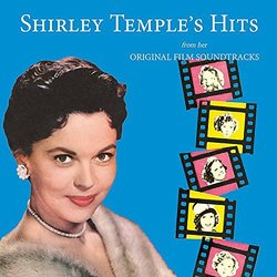 Shirley Temple's Hits From Her Original Film Soundtracks - Various Artists - 27/07/2018