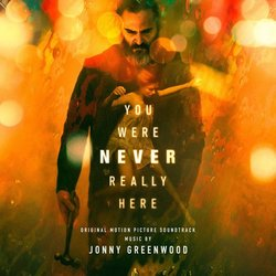 You Were Never Really Here Soundtrack (Jonny Greenwood) - CD cover