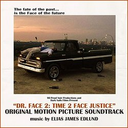 Dr. Face 2: Time 2 Face Justice Soundtrack (Elias James Edlund) - CD cover