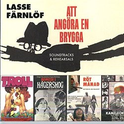 Att Angora En Brygga: Soundtracks & Rehearsals Soundtrack (Lasse Färnlöf) - CD cover