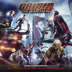 Crisis On Earth X - Blake Neely, Sherri Chung, Daniel James Chan, Nathaniel Blume - 22/06/2018