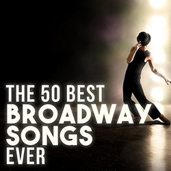 The 50 Best Broadway Songs Ever - Various Artists - 13/07/2018