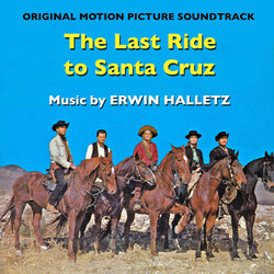 The Last Ride to Santa Cruz Soundtrack (Erwin Halletz, Charly Niessen) - CD cover