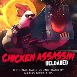 Chicken Assassin: Reloaded Bande Originale (Matiss Birkmanis) - Pochettes de CD