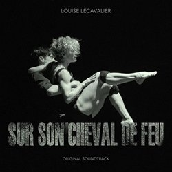 Louise Lecavalier: Sur son cheval de feu Soundtrack (Various Artists, Raphael Reed) - CD-Cover
