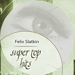 Super Top Hits - Felix Slatkin Soundtrack (Various Artists, Felix Slatkin) - CD-Cover