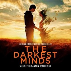 The Darkest Minds - Benjamin Wallfisch - 24/07/2018
