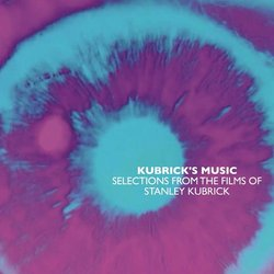 Kubrick's Music: Selections From The Films Of Stanley Kubrick - Various Artists - 28/10/2018