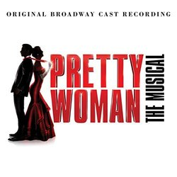 Pretty Woman: The Musical Soundtrack (Bryan Adams, Bryan Adams, Jim Vallance, Jim Vallance) - CD cover
