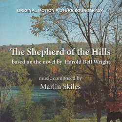 The Shepherd of the Hills Soundtrack (Marlin Skiles) - CD cover