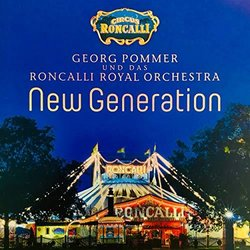New Generation - Circus Roncalli Soundtrack (Georg Pommer und das Roncalli Royal Orchestra) - CD cover