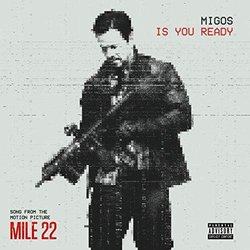 Mile 22: Is You Ready -  Migos, Various Artists - 25/08/2018