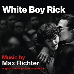 White Boy Rick Bande Originale (Max Richter) - Pochettes de CD