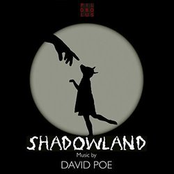 Shadowland: Music for Pilobolus Soundtrack (David Poe) - Carátula