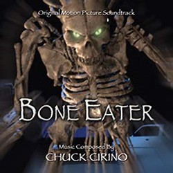 Bone Eater Soundtrack (Chuck Cirino) - CD cover