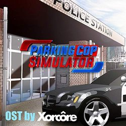 Parking Cop Simulator Soundtrack (Xorcore , Creighton Thicke-Rattray) - CD cover