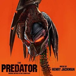 The Predator - Henry Jackman - 05/10/2018