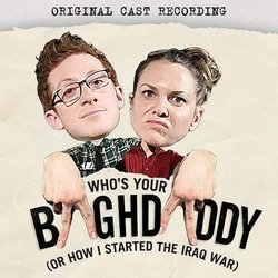 Who's Your Baghdaddy, or How I Started the Iraq War Soundtrack (Marshall Paillet, Marshall Paillet, A.D. Penedo) - CD cover