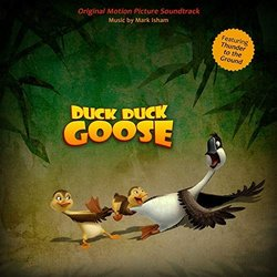 Duck Duck Goose Soundtrack (Mark Isham) - Carátula