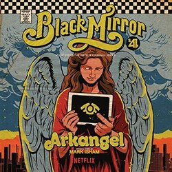 Arkangel : Black Mirror - Mark Isham - 12/10/2018