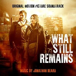 What Still Remains Soundtrack (Jonathan Beard) - CD cover