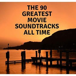 The 90 Greatest Movie Soundtracks All Time Μουσική υπόκρουση (Francesco Digilio) - Κάλυμμα CD