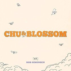 Chu and Blossom Soundtrack (Rob Simonsen) - Carátula