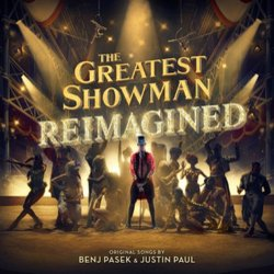 The Greatest Showman - Reimagined - Justin Paul, Benj Pasek - 16/11/2018