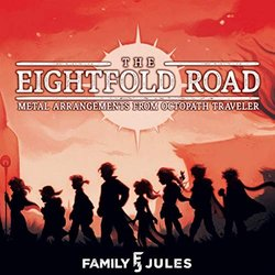 The Eightfold Road: Metal Arrangements from Octopath Traveler - FamilyJules  - 28/10/2018