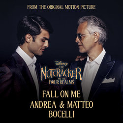 The Nutcracker and the Four Realms: Fall On Me Colonna sonora (Andrea Bocelli, Matteo Bocelli, James Newton Howard) - Copertina del CD