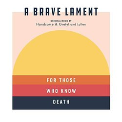 A Brave Lament - Handsome and Gretyl & Lullen - 26/10/2018
