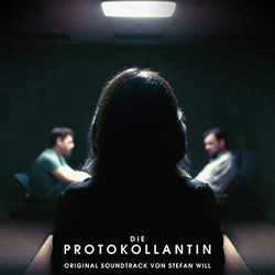 Die Protokollantin Soundtrack (Stefan Will) - Carátula