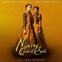 Mary Queen of Scots - Max Richter - 07/12/2018