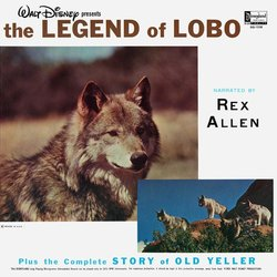 The Legend of Lobo / Old Yeller Μουσική υπόκρουση (Rex Allan, Various Artists, Dorothy McGuire, Fess Parker, Oliver Wallace) - Κάλυμμα CD