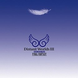 Distant Worlds III: More Music from Final Fantasy - Various Artists - 26/10/2018