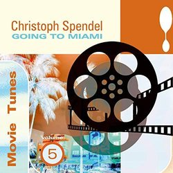 Movie Tunes, Vol. 5 - Going to Miami Soundtrack (Christoph Spendel) - CD cover