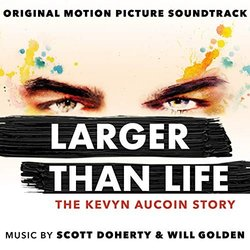 Larger Than Life: The Kevyn Aucoin Story - Will Golden, Scott Doherty 	 - 30/11/2018