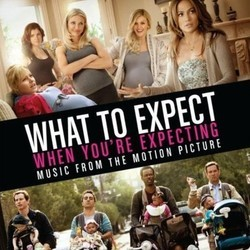 What to Expect When You're Expecting Soundtrack (Various Artists) - CD cover