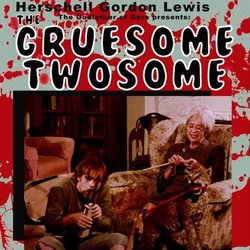 The Gruesome Twosome Soundtrack (Larry Wellington) - CD cover